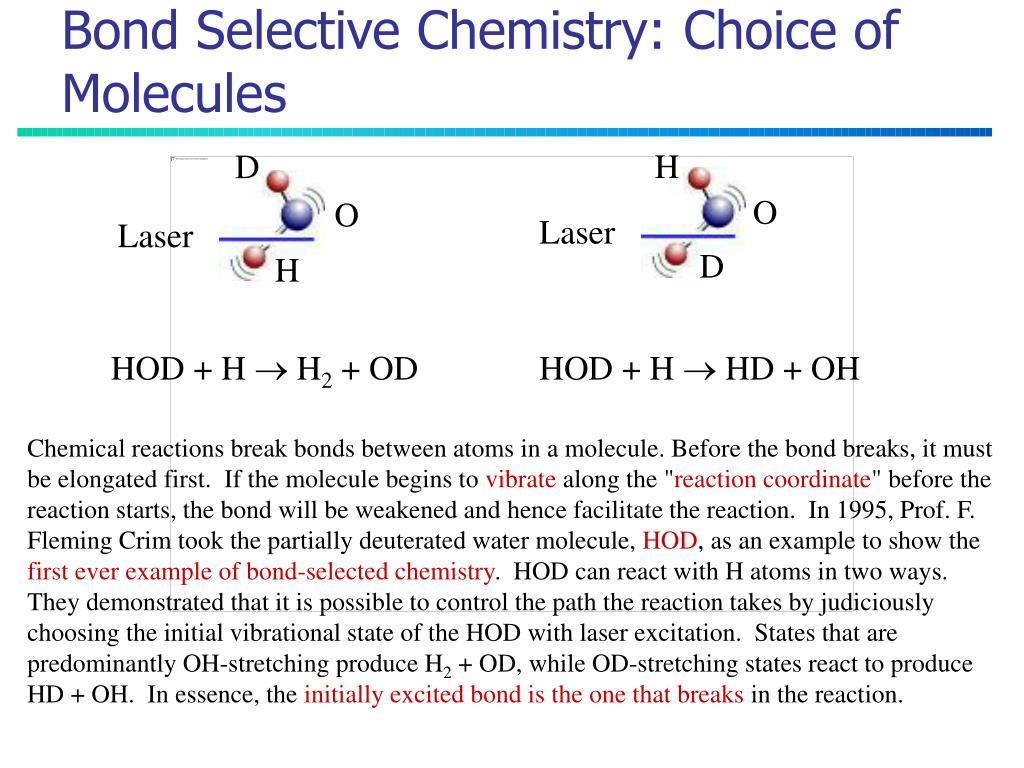 Bond Selective Chemistry: Choice of