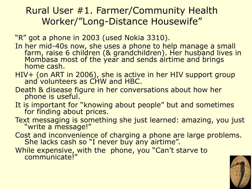 "Rural User #1. Farmer/Community Health Worker/""Long-Distance Housewife"""