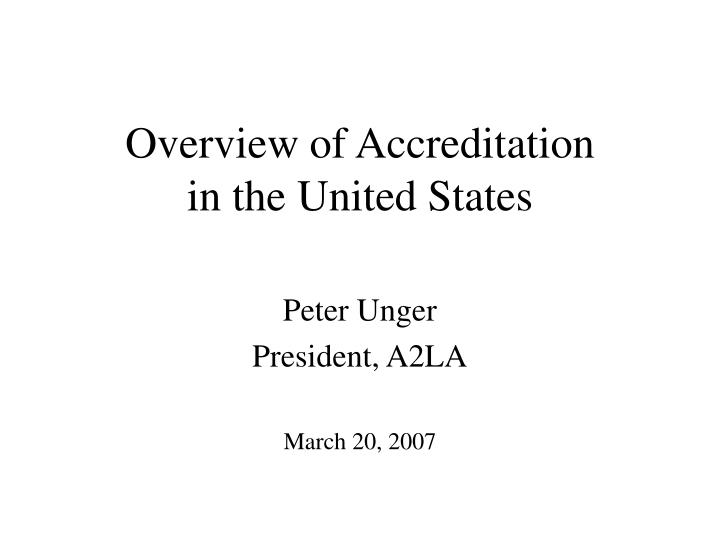 Overview of accreditation in the united states l.jpg