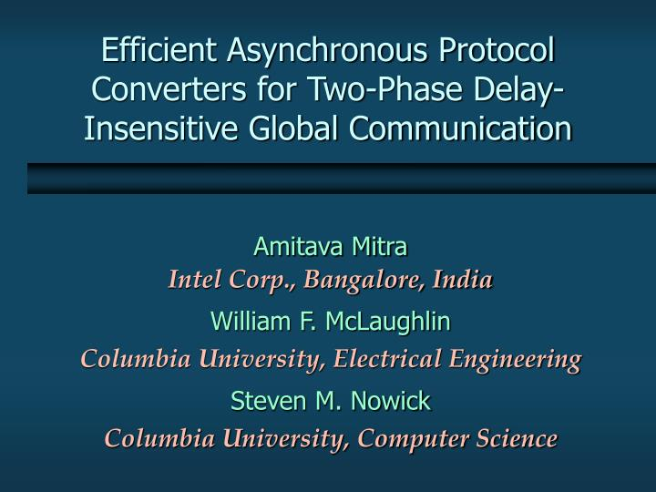 Efficient asynchronous protocol converters for two phase delay insensitive global communication