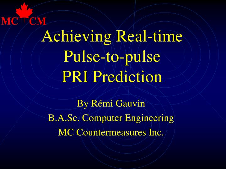 Achieving real time pulse to pulse pri prediction l.jpg