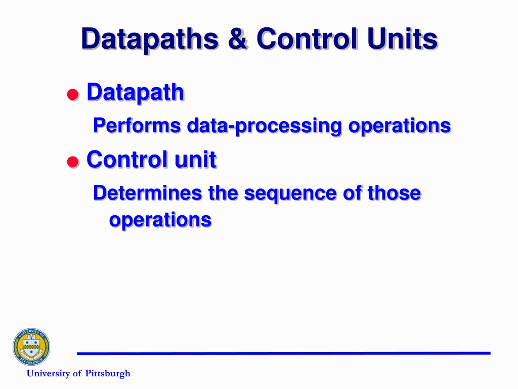 Datapaths & Control Units