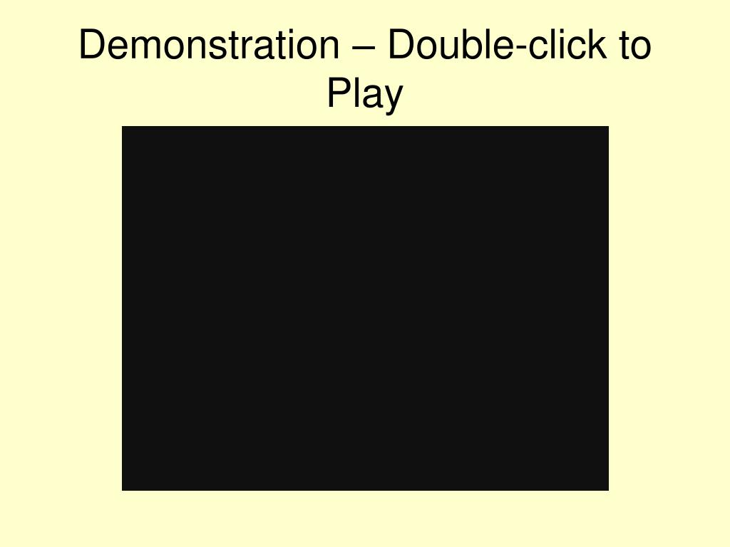 Demonstration – Double-click to Play