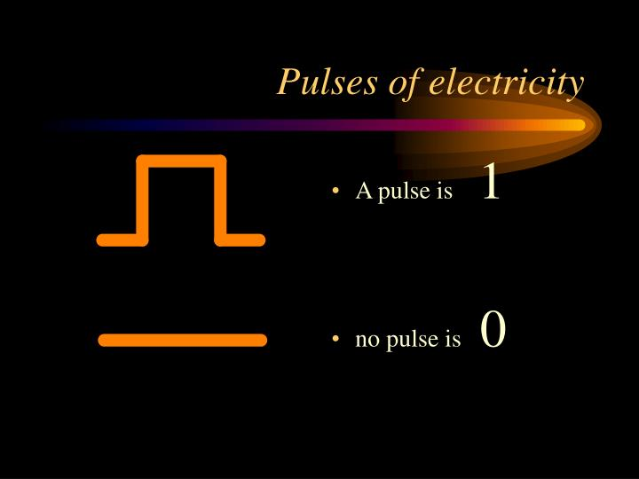 Pulses of electricity