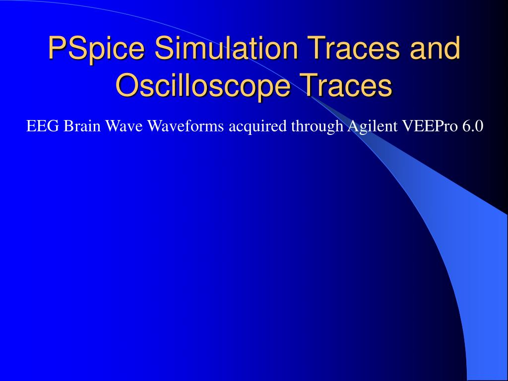 PSpice Simulation Traces and Oscilloscope Traces