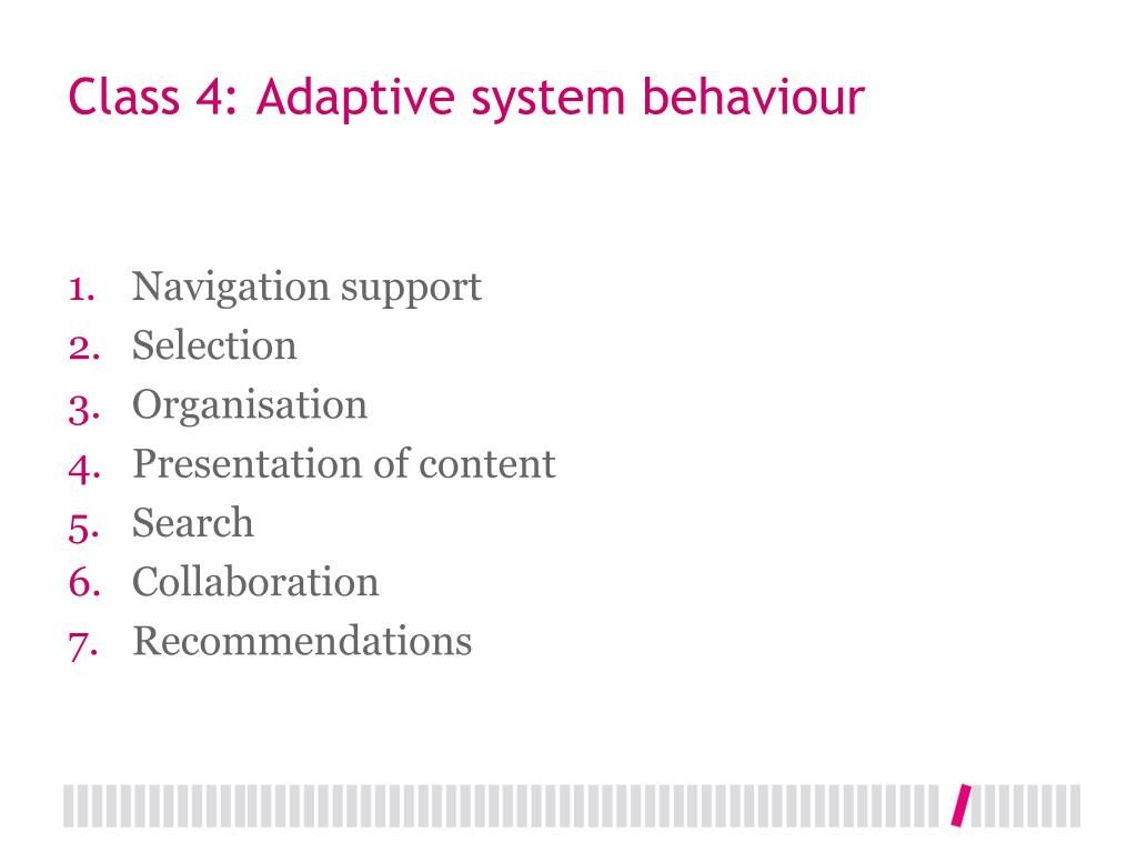 Class 4: Adaptive system behaviour