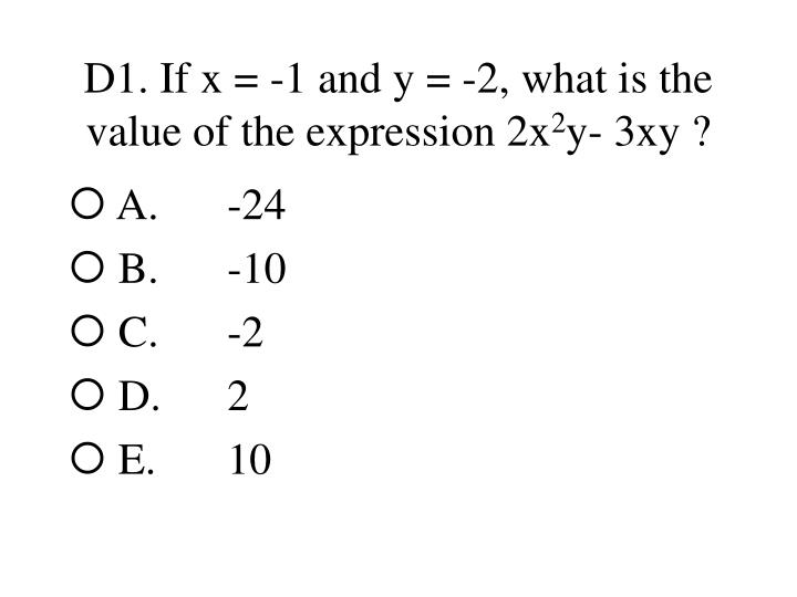 D1 if x 1 and y 2 what is the value of the expression 2x 2 y 3xy