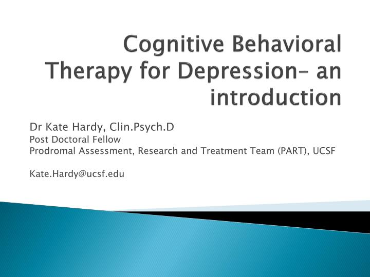 an introduction to cognitive therapy A brief introduction to cognitive-behaviour therapy by wayne froggatt this version: jul-2009 cognitive-behaviour therapy (cbt) is based on the concept that emotions.