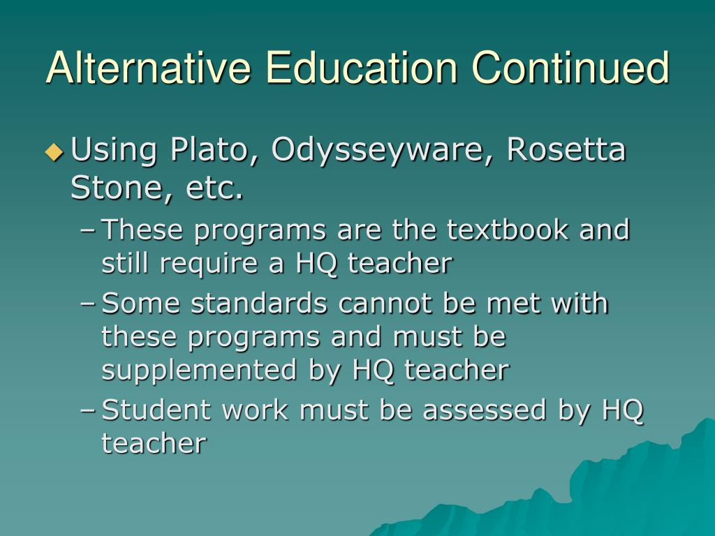 Alternative Education Continued