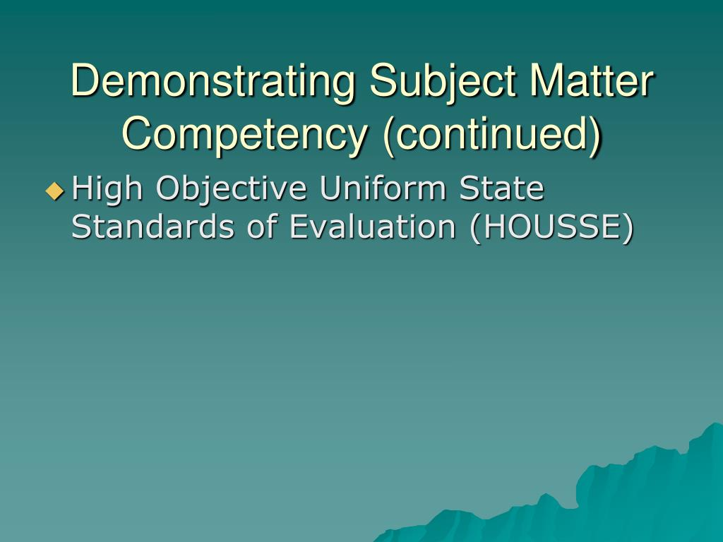 Demonstrating Subject Matter Competency (continued)