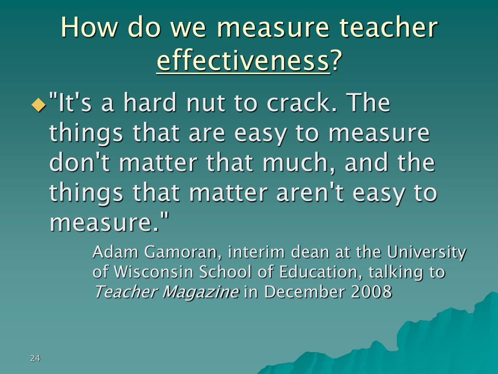 How do we measure teacher