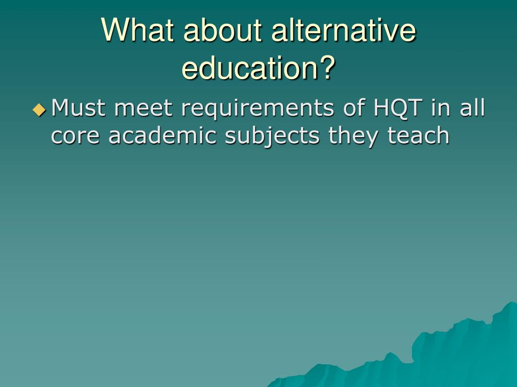 What about alternative education?