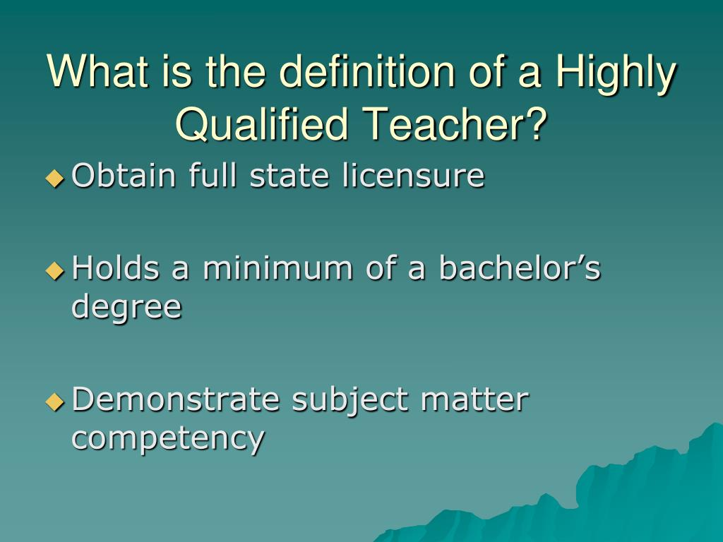 What is the definition of a Highly Qualified Teacher?