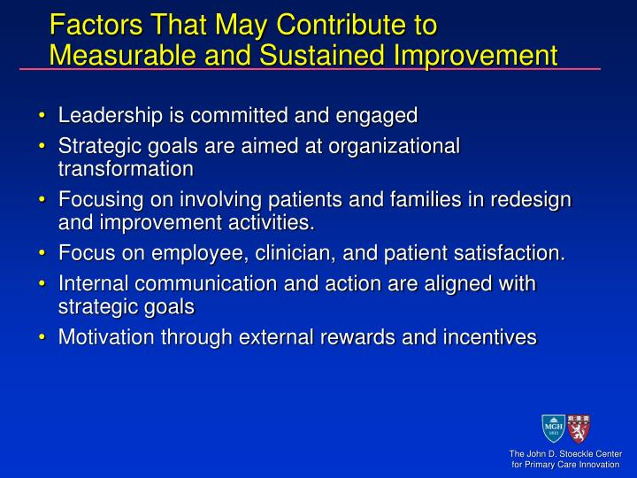 Factors That May Contribute to Measurable and Sustained Improvement