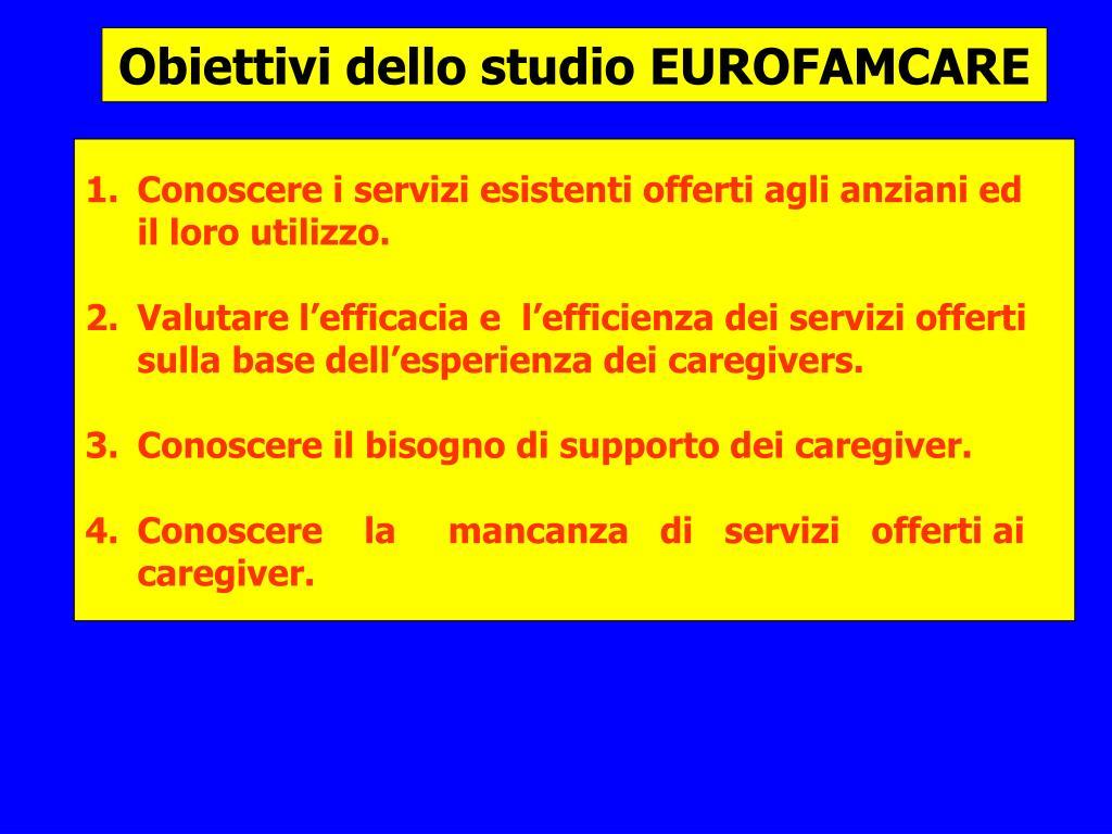 Obiettivi dello studio EUROFAMCARE