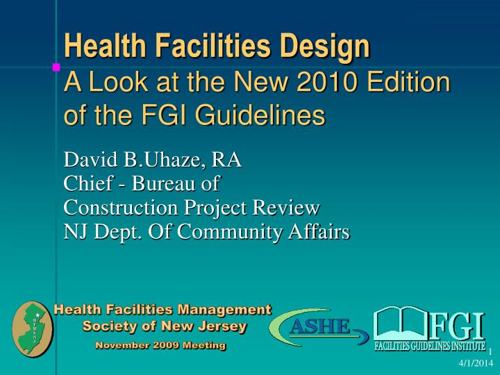 Health facilities design a look at the new 2010 edition of the fgi guidelines l.jpg