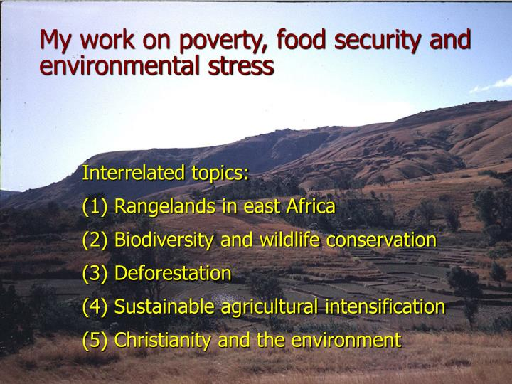 My work on poverty, food security and environmental stress