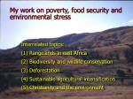 my work on poverty food security and environmental stress