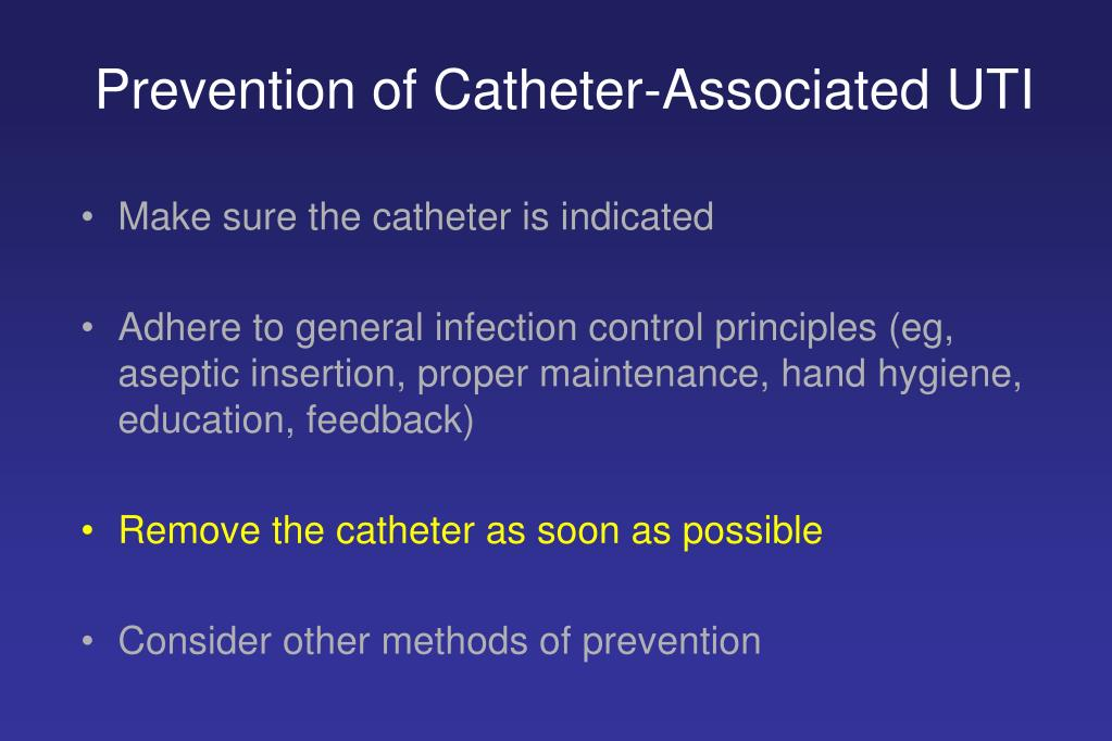 preventing catheter associated urinary tract infections How to cite this material: how-to guide: prevent catheter-associated urinary tract infections cambridge, ma: institute for healthcare improvement 2011 ( available at wwwihiorg) how-to guide: prevent catheter-associated urinary tract infections prevent catheter-associated urinary tract infections by implementing the.