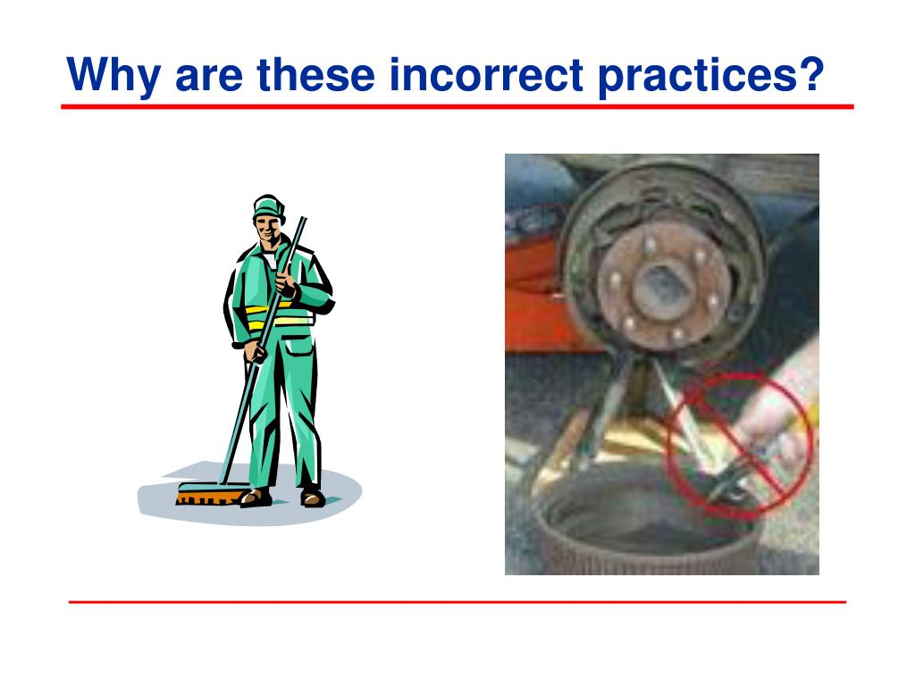 Why are these incorrect practices?