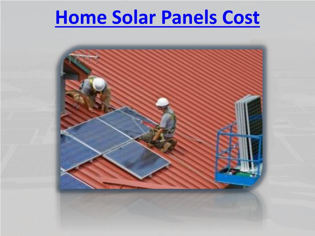 Home Solar Panels Cost