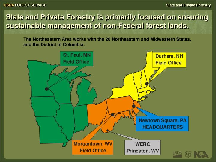 State and Private Forestry is primarily focused on ensuring sustainable management of non-Federal forest lands.