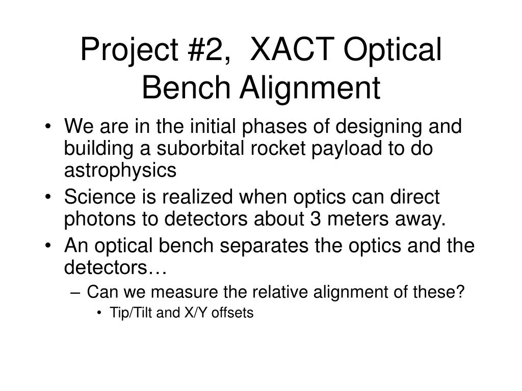 Project #2,  XACT Optical Bench Alignment
