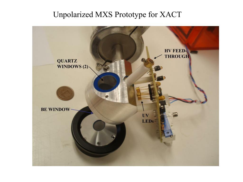 Unpolarized MXS Prototype for XACT