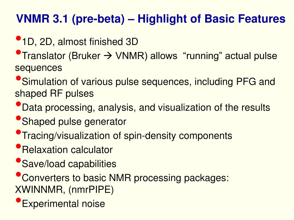 VNMR 3.1 (pre-beta) – Highlight of Basic Features