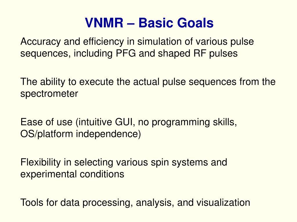VNMR – Basic Goals