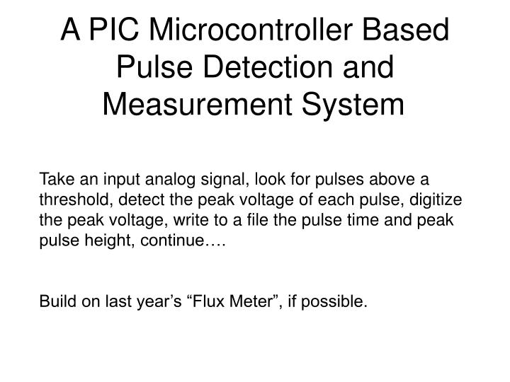 A pic microcontroller based pulse detection and measurement system