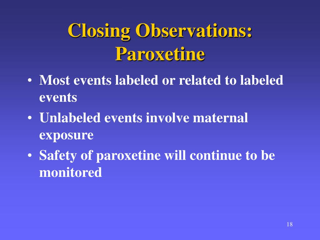 Closing Observations: Paroxetine