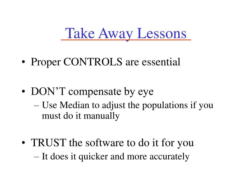 Take Away Lessons