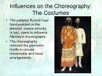 influences on the choreography the costumes