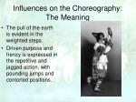 influences on the choreography the meaning