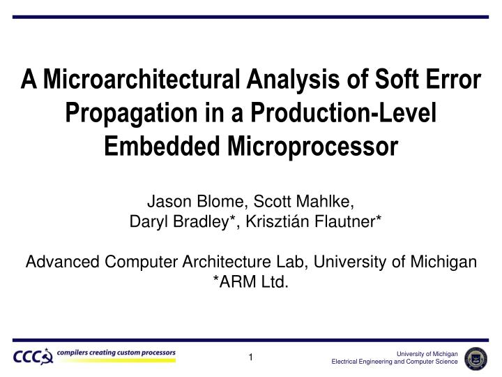 A Microarchitectural Analysis of Soft Error Propagation in a Production-Level Embedded Microprocesso...