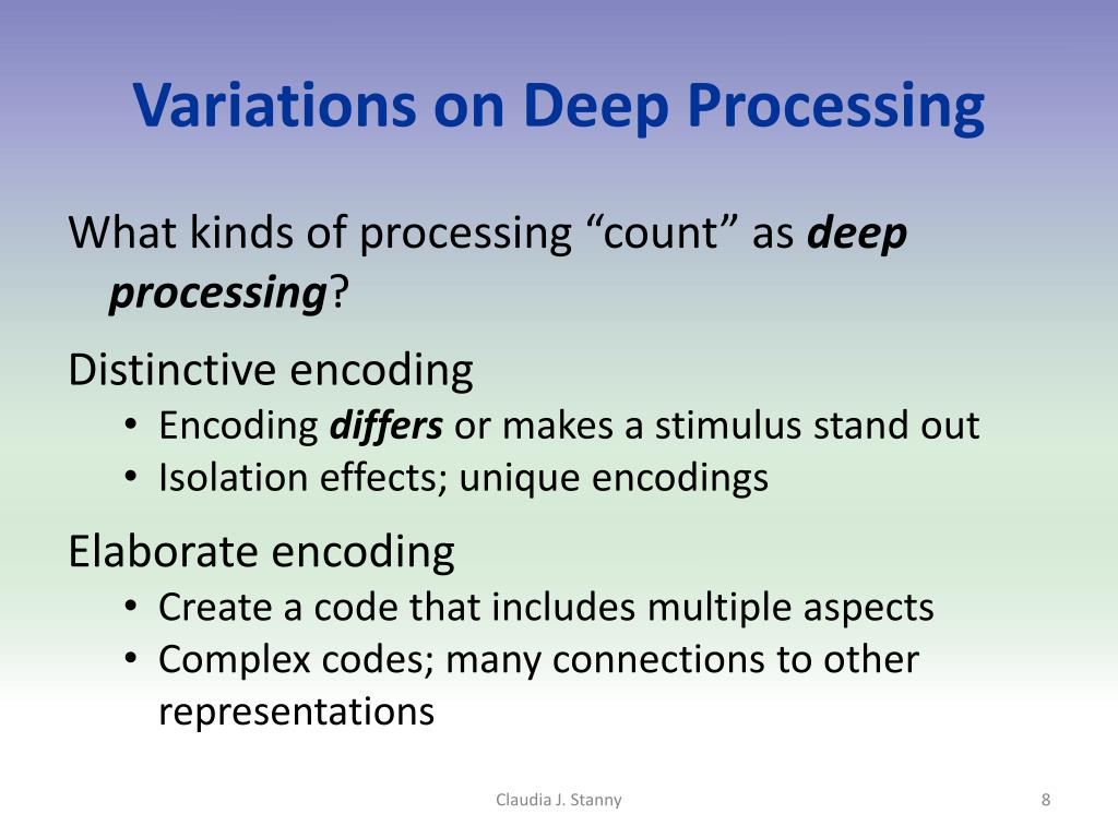 Variations on Deep Processing