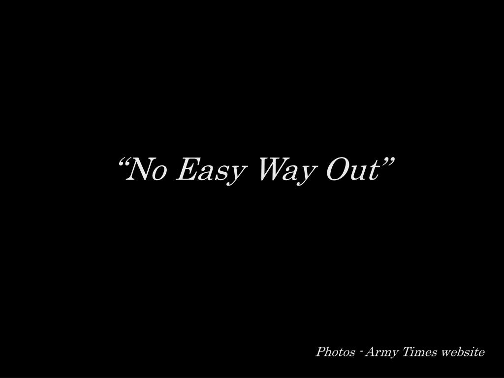 """""""No Easy Way Out"""""""