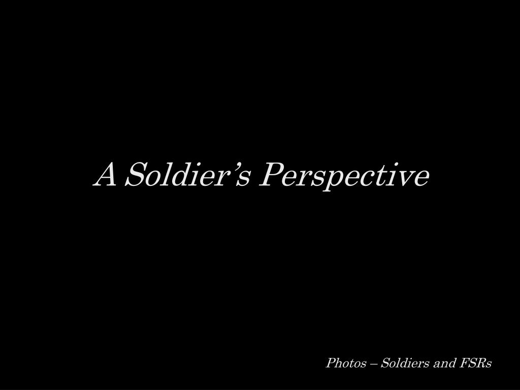 A Soldier's Perspective