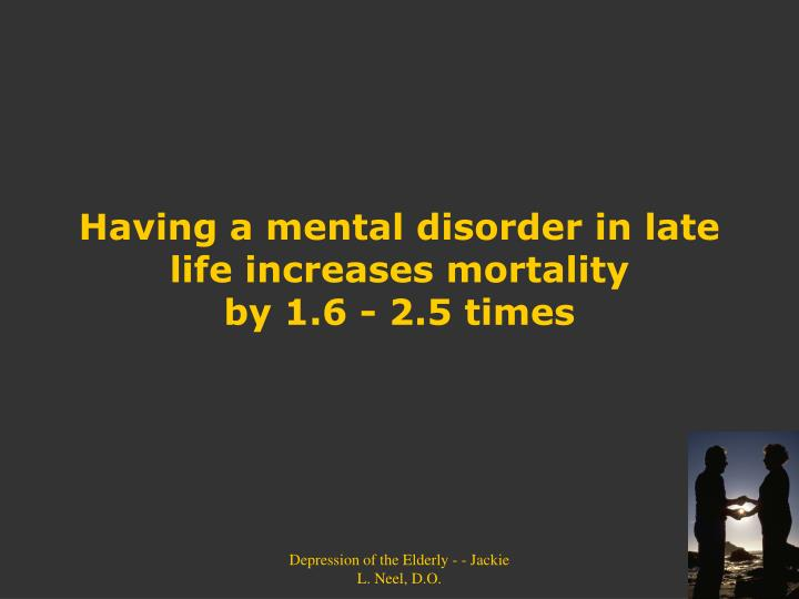 Having a mental disorder in late life increases mortality