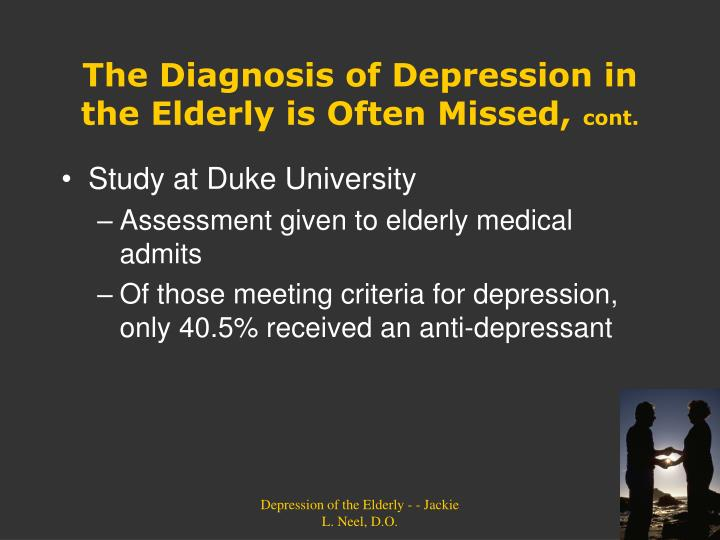 The Diagnosis of Depression in the Elderly is Often Missed,