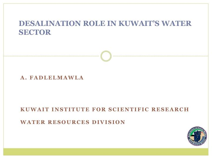 Desalination role in kuwait s water sector