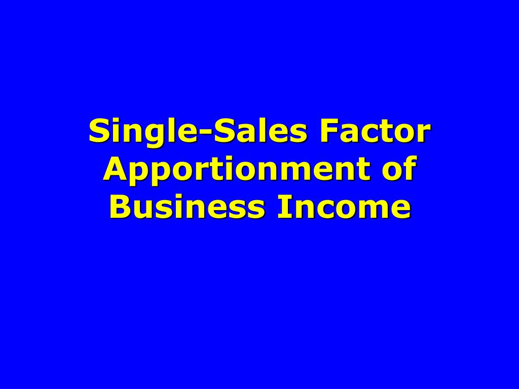 Single-Sales Factor Apportionment of Business Income