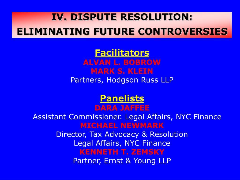 IV. DISPUTE RESOLUTION:
