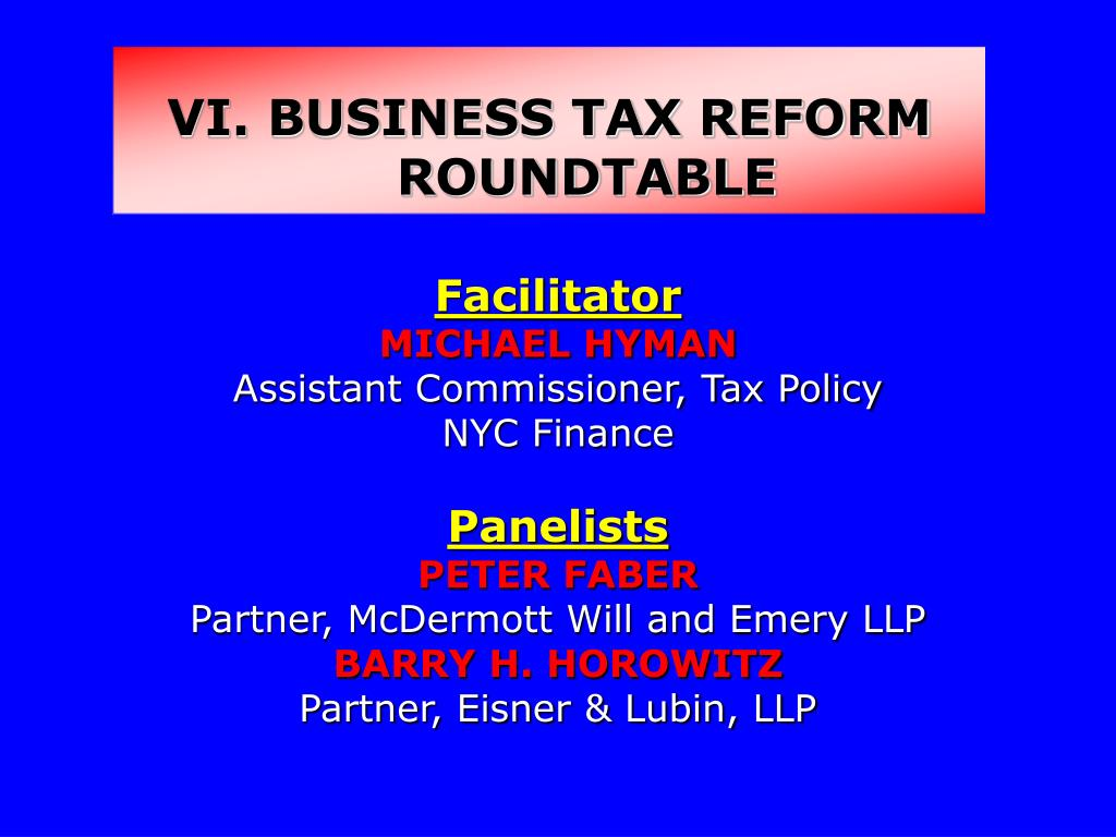 VI. BUSINESS TAX REFORM ROUNDTABLE