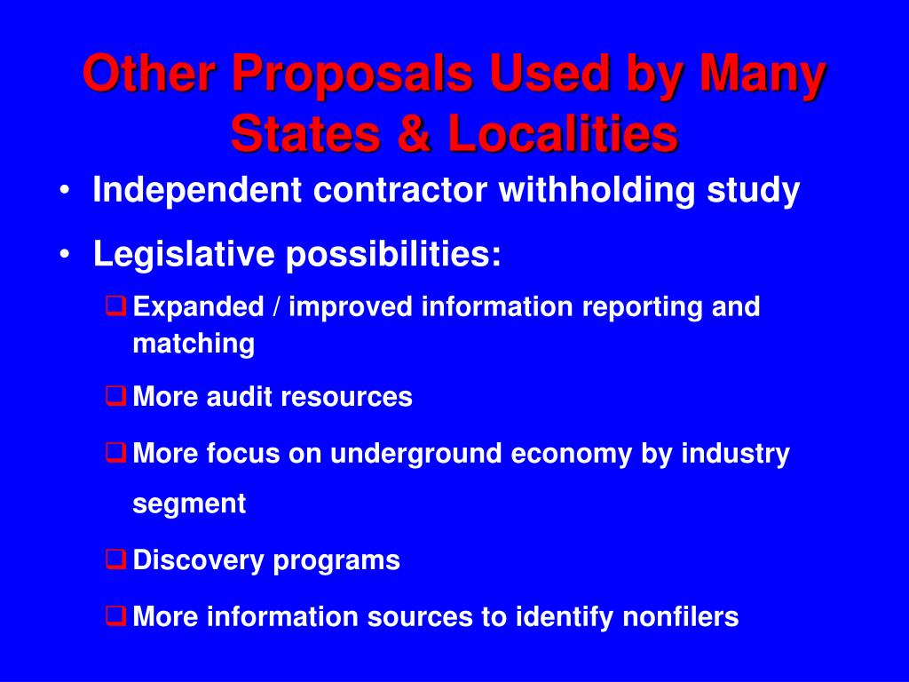 Other Proposals Used by Many States & Localities