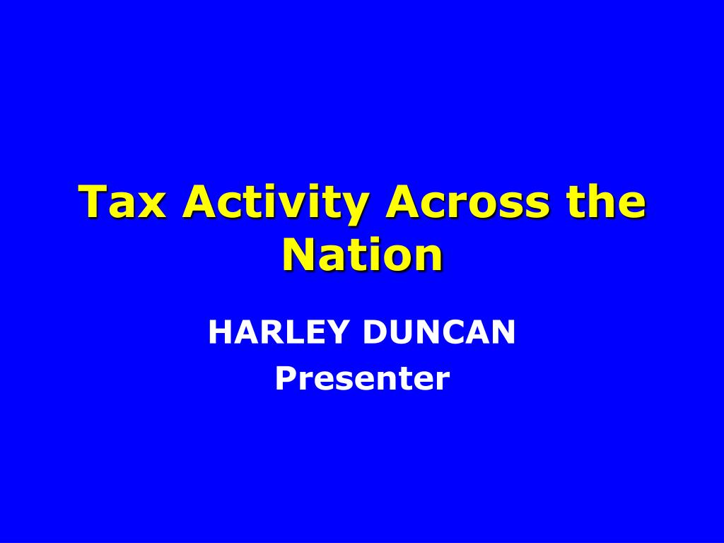 Tax Activity Across the Nation