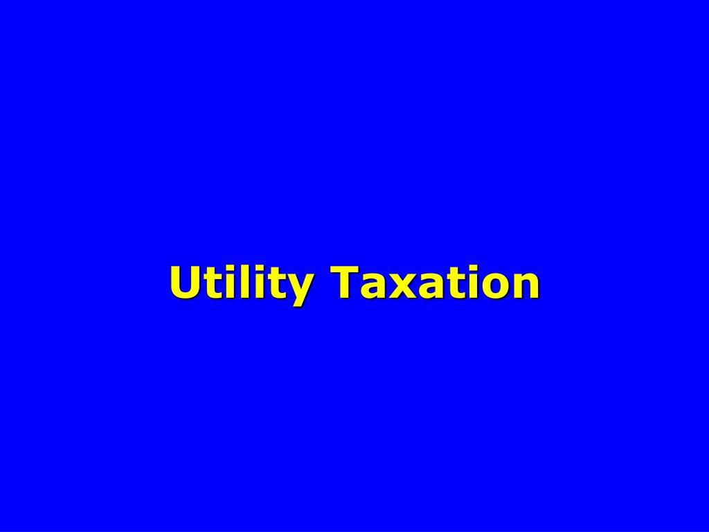 Utility Taxation