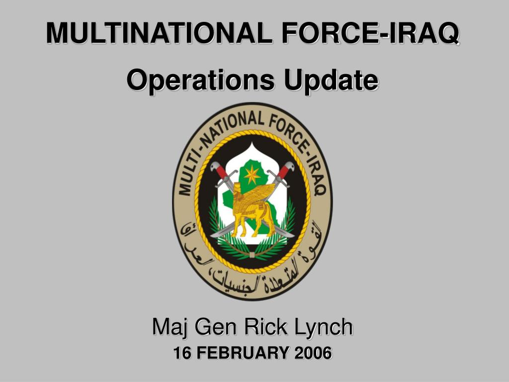 MULTINATIONAL FORCE-IRAQ