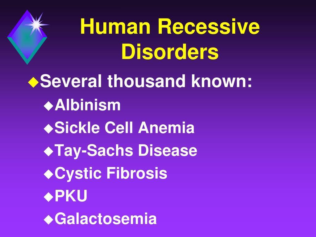 Human Recessive Disorders